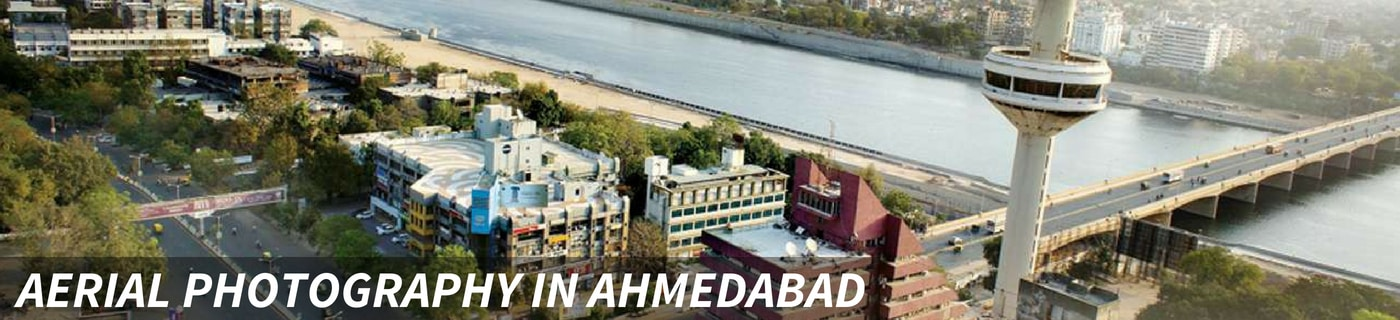 AERIAL PHOTOGRAPHY IN AHMEDABAD 1400 X 320